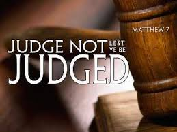 judge not